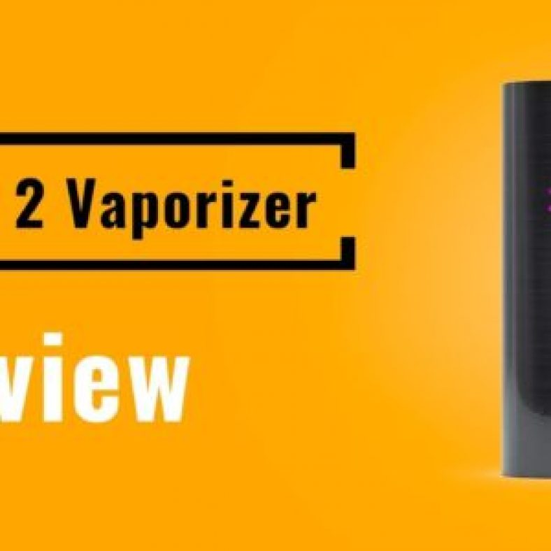 Pax 2 Vaporizer [Updated Review] 2021